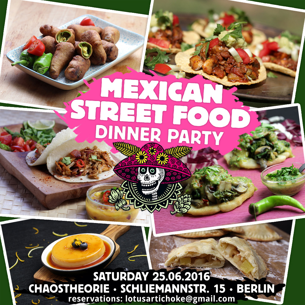 Mexican Street Food Dinner Party at Chaostheorie in Berlin